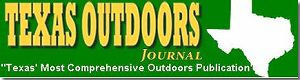 Texas Outdoor Journal is Texas' Most Comprehensive Outdoors Publication.